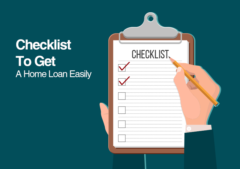 Home Loan Checklist To Get A Home Loan Easily