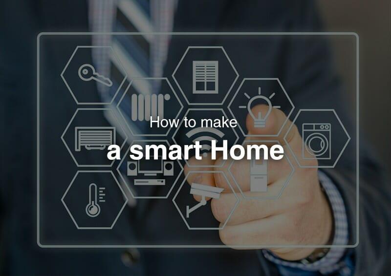 How to make a smart home